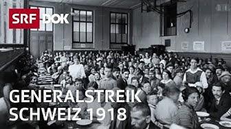 Generalstreik 1918 | Die Schweiz am Rande eines Bürgerkrieges | Doku | SRF DOK