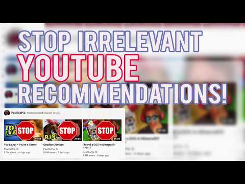How to Stop Irrelevant YouTube Recommendations