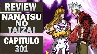Nanatsu no Taizai Capitulo 301 / Review Completo /Anime Underground