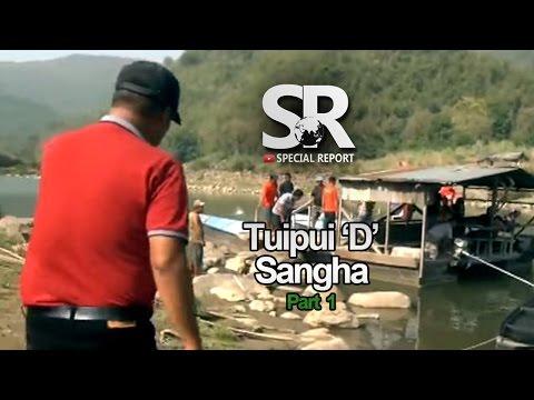 SR : Tuipui 'D' Sangha [Part 1/2] [14.4.2017]