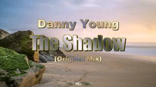 Danny Young - The Shadow (Original Mix) HD