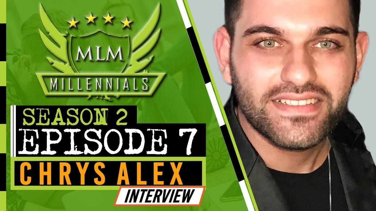 MLM Millennials S2 Ep7 - Chrys Alex
