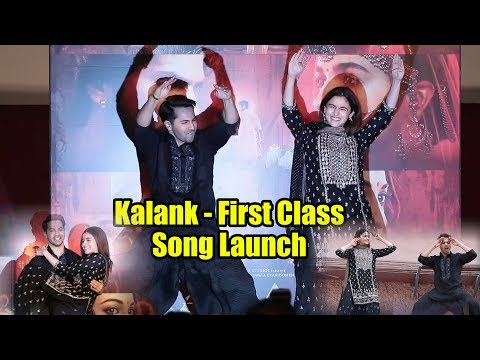 Kalank - First Class Song Launch | Full Event | Varun Dhawan, Alia Bhatt
