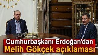 Cumhurbaşkanı Erdoğan 39 dan Melih Gökçek Açıklaması