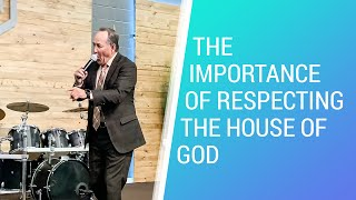 The Importance Of Respecting The House Of God - January 6, 2021 - NLAC