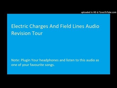Electric charges and fields audio revision tour