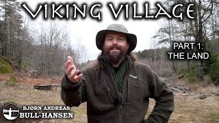 Building a Viking Village - Part 1: The Land | Bjørn Andreas Bull-Hansen
