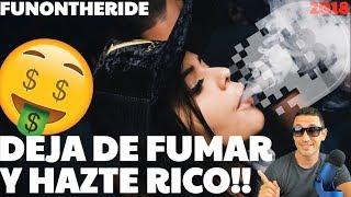 !DEJA DE FUMAR Y HAZTE RICO!