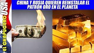 China y Rusia compran toneladas de oro para provocar crisis del dólar