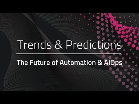 2019 Trends & Predictions - The future of automation & AIOps