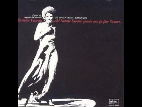 Ornella Vanoni – Ah! L'Amore L'Amore Quante Cose Fa Fare L'Amor 1971 ALBUM INTERO