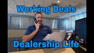 Dealership Life - Working the deal