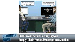 NAT Slipstreaming 2.0 - SUDO Was Pseudo Secure, BigNox Supply-Chain Attack, iMessage in a Sandbox