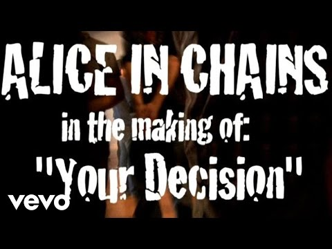 "Alice In Chains - The Making of ""Your Decision"""