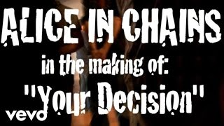 """Alice In Chains - The Making of """"Your Decision"""""""