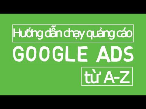 Hướng dẫn chạy quảng cáo Google Ads hiệu quả từ A-Z - Google Ads 2020