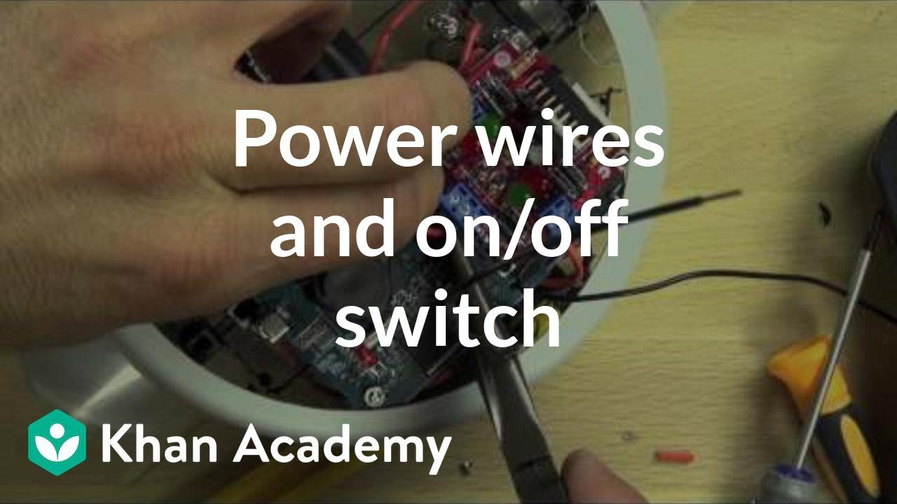 Power wires and on/off switch (video) | Khan Academy on