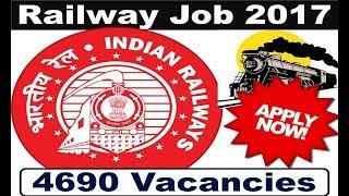 Railway Job 2017- 4690 post - RRB 2017- Apply Here 2017 Video