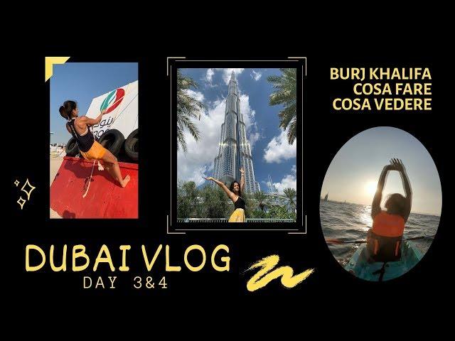 DUBAI - BURJ KHALIFA, ESPERIENZE    Day 3 & 4