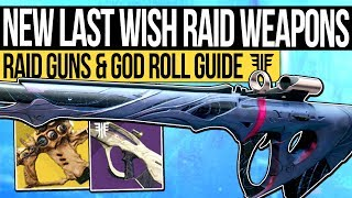 Destiny 2 | ALL LAST WISH RAID WEAPONS! Forsaken Raid Weapons, God Roll Guide & Raid Exotic Weapon!