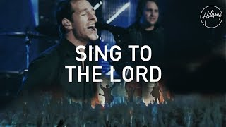 Sing To The Lord - Hillsong Worship