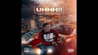 Download UHHH X RayThaRebel MP3 song and Music Video