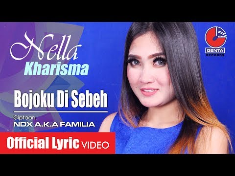 BOJOKU DI SEBEH - NELLA KHARISMA (OM. MALIKA) - Official Lyric Video