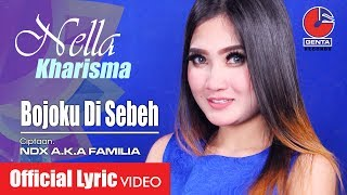 Download lagu BOJOKU DI SEBEH - NELLA KHARISMA - Official Lyric Video