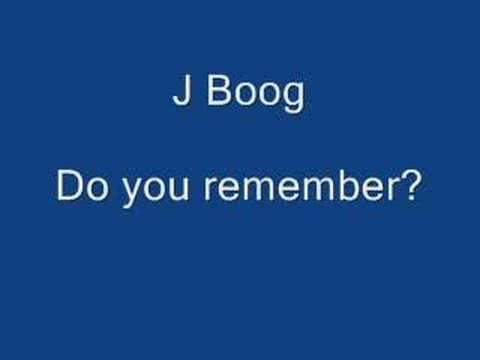 J Boog Do you remember?