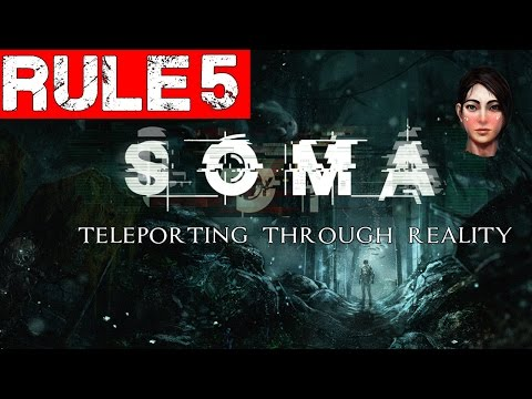 Let's Play SOMA |Rule 5| Teleporting through Reality