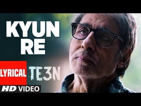 KYUN RE Lyrical Video Song | TE3N | Amitabh Bachchan, Nawazuddin Siddiqui & Vidya Balan | T-Series