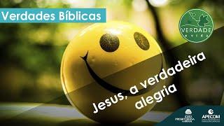 0713 - Jesus, a verdadeira alegria