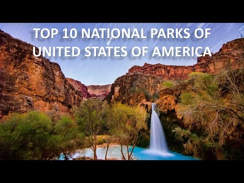 Top 10 Best National Parks of America