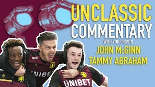 Unclassic Commentary: John McGinn and Tammy Abraham