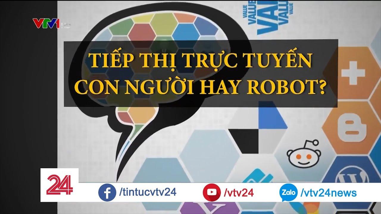 Tiếp thị trực tuyến: Con người hay robot?| VTV24