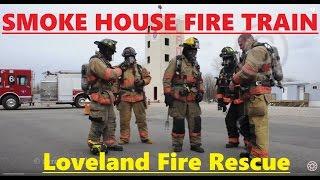 Loveland Fire Rescue Authority: Smokehouse Training