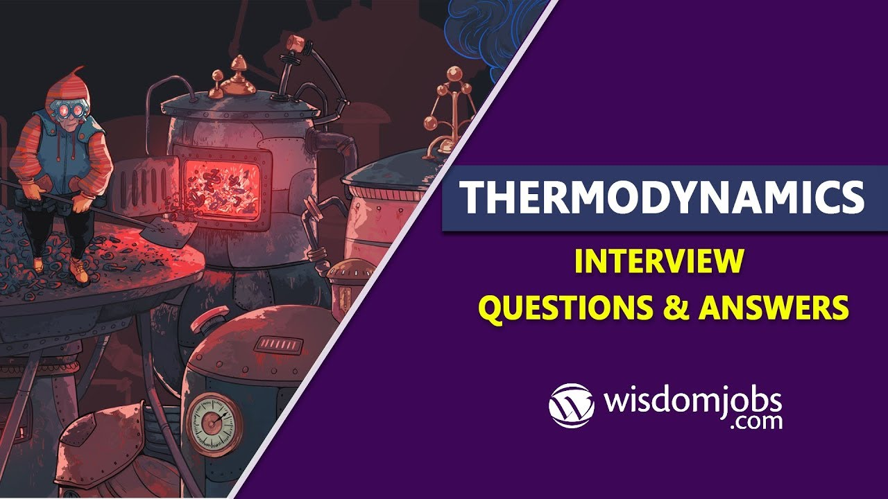 TOP 250+ Thermodynamics Interview Questions and Answers 08