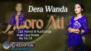 DERA WANDA - LORO ATI | Campursari Koplo Kentrung Terbaru 2021 ( Official Music Video )