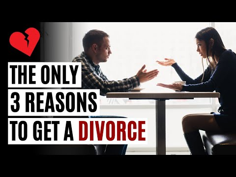 The Only 3 Reasons to Get a Divorce