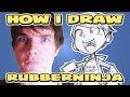 RubberNinja | Ross O'Donovan  | How I Draw