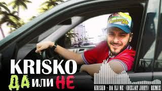 KRISKO - DA ILI NE  (Deejay Jory Remix)
