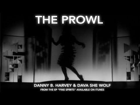 THE PROWL - Danny B. Harvey & Dava She Wolf
