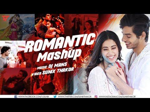 Romantic Mashup 2018 | Dj Mans | Sunix...