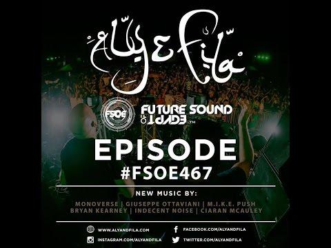 Future Sound of Egypt 467 (24.10.2016) with Aly & Fila #FSOE 467
