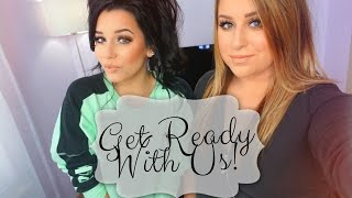 GET READY WITH US | Our Everyday Makeup Routine! Ft. KAIT (FridayNightHighLite)