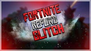 How To Get Infinite Refunds in Fortnite On Xbox & PS4 - Fortnite Unlimited Refund Glitch