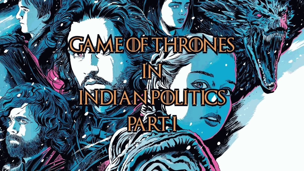 Game of Thrones in Indian Politics Part 1 #gameofthrones #forthethrone #indianpolitics