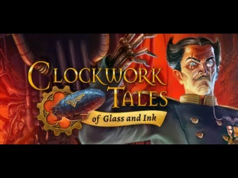 Playthrough   Clockwork Tales: Of Glass and Ink   Part 7   No Commentary  