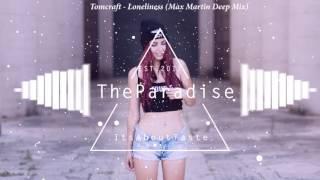 Deep Housetomcraft Loneliness Max Martin Deep Mix.mp3