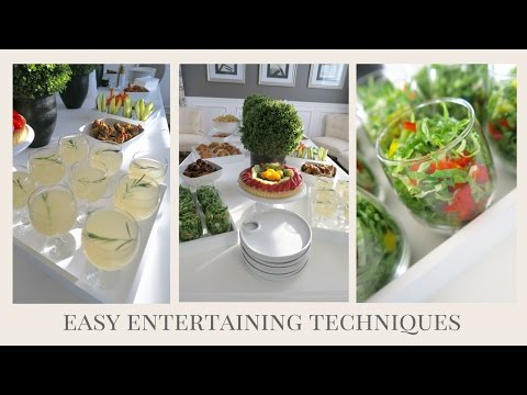 EASY TECHNIQUES | SIMPLE TIPS & TRICKS FOR ENTERTAINING AT HOME